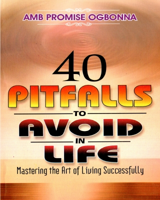 40 Pitfalls to Avoid in Life - Mastering the Art of Living Succes