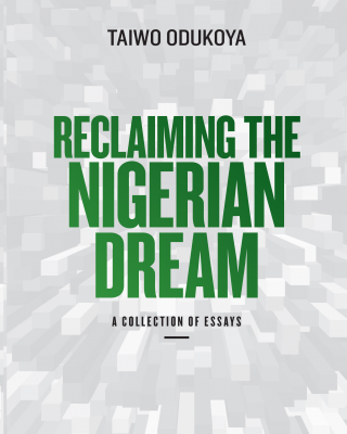 Reclaiming The Nigerian Dream: A Collection of Essays