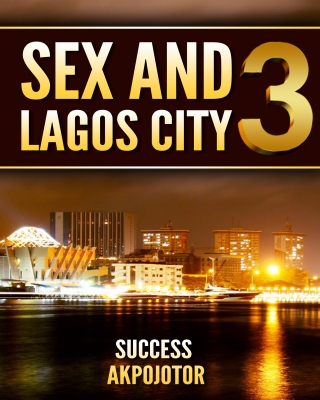 Sex and Lagos City 3