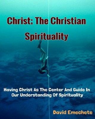Christ; The Christian Spirituality