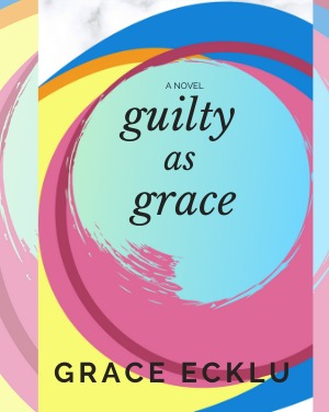 Guilty as Grace: A novel