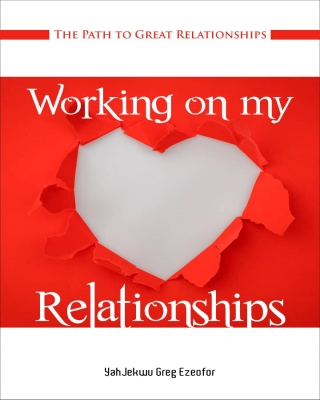 WORKING ON MY RELATIONSHIPS