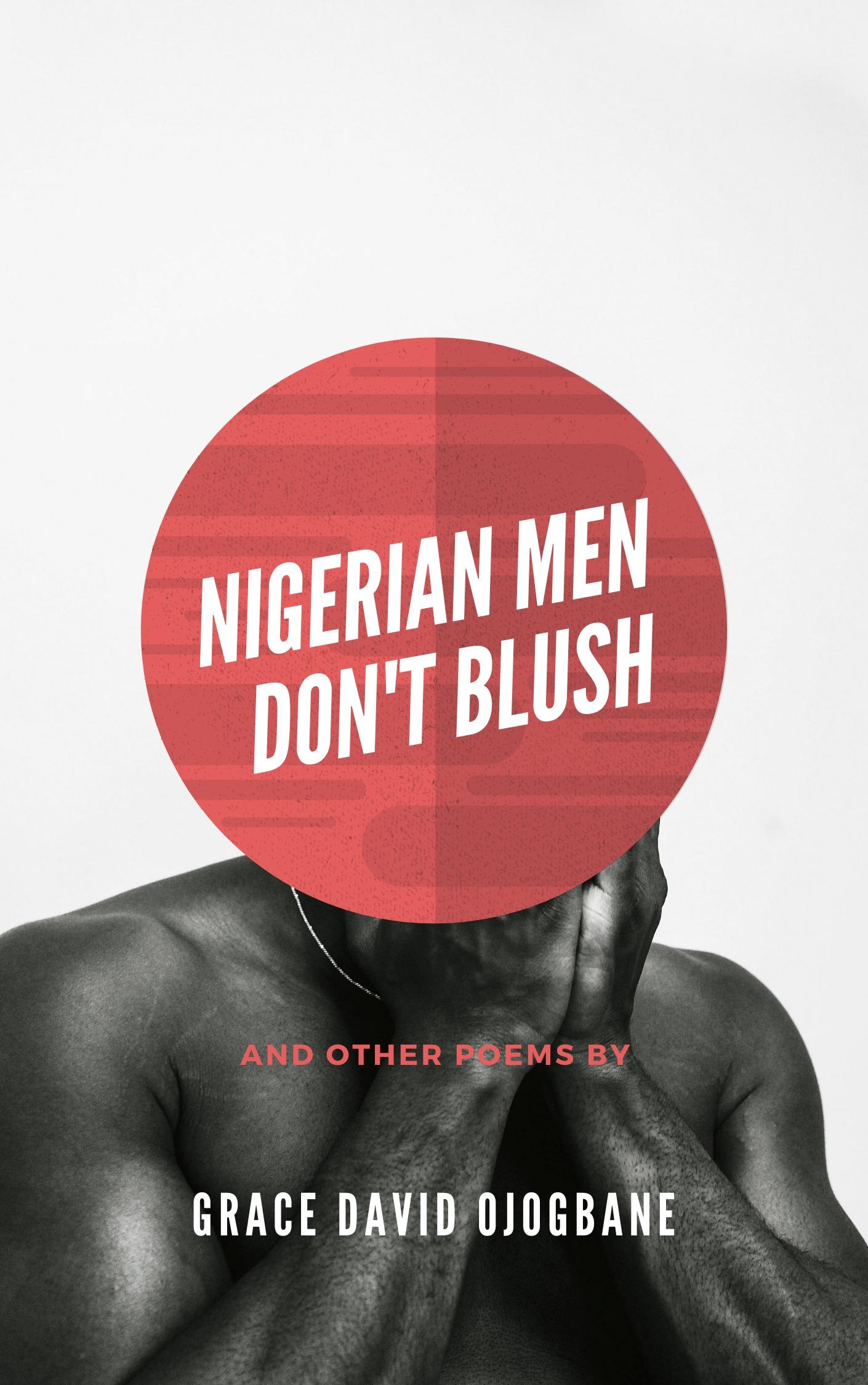 NIGERIAN MEN DON'T BLUSH
