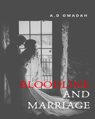 BLOODLINE AND MARRIAGE