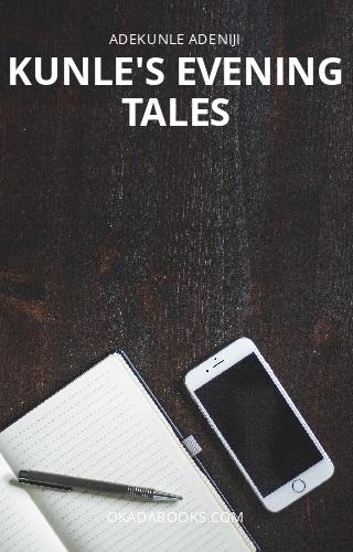 Kunle's evening tales