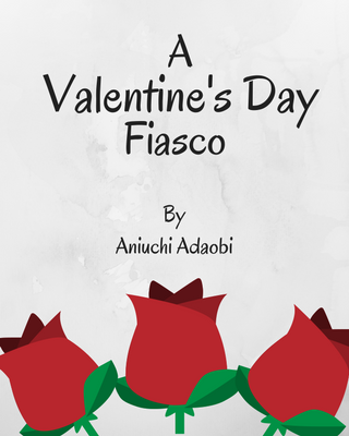 A Valentine's Day Fiasco