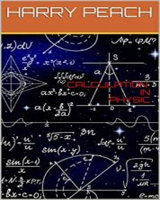 CALCULATION  IN PHYSIC BY HARRY PEACH