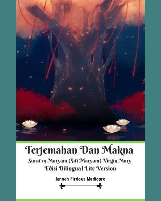 Terjemahan Dan Makna Surat 19 Maryam (Siti Maryam) Virgin Mary