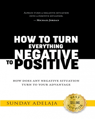 How to Turn Everything Negative to Positive
