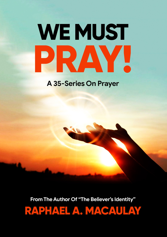 WE MUST PRAY!