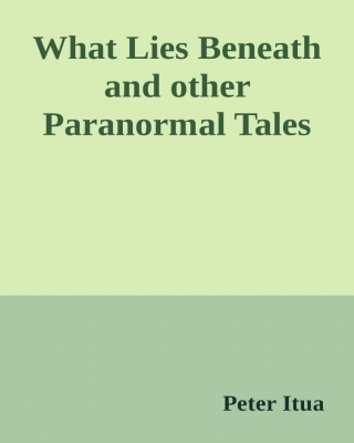 What lies beneath and other paranormal tales