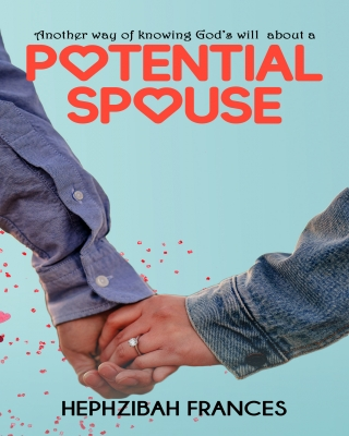 Another Way Of Knowing God's Will About A Potential Spouse