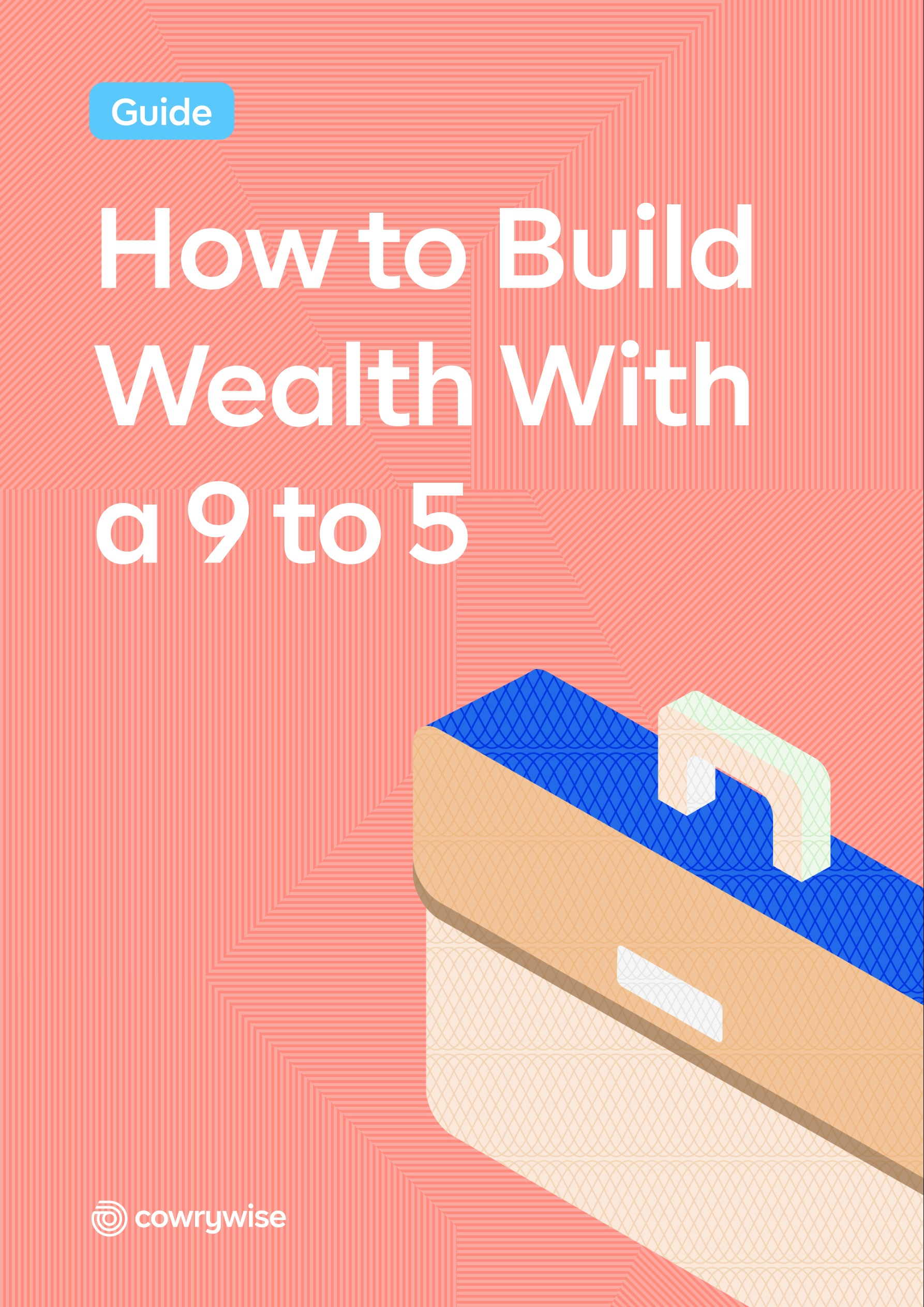 How to Build Wealth With a 9 to 5
