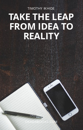 Take the leap from idea to reality