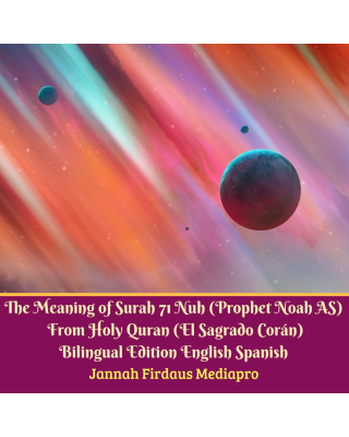 The Meaning of Surah 71 Nuh (Prophet Noah AS) Bilingual Edition