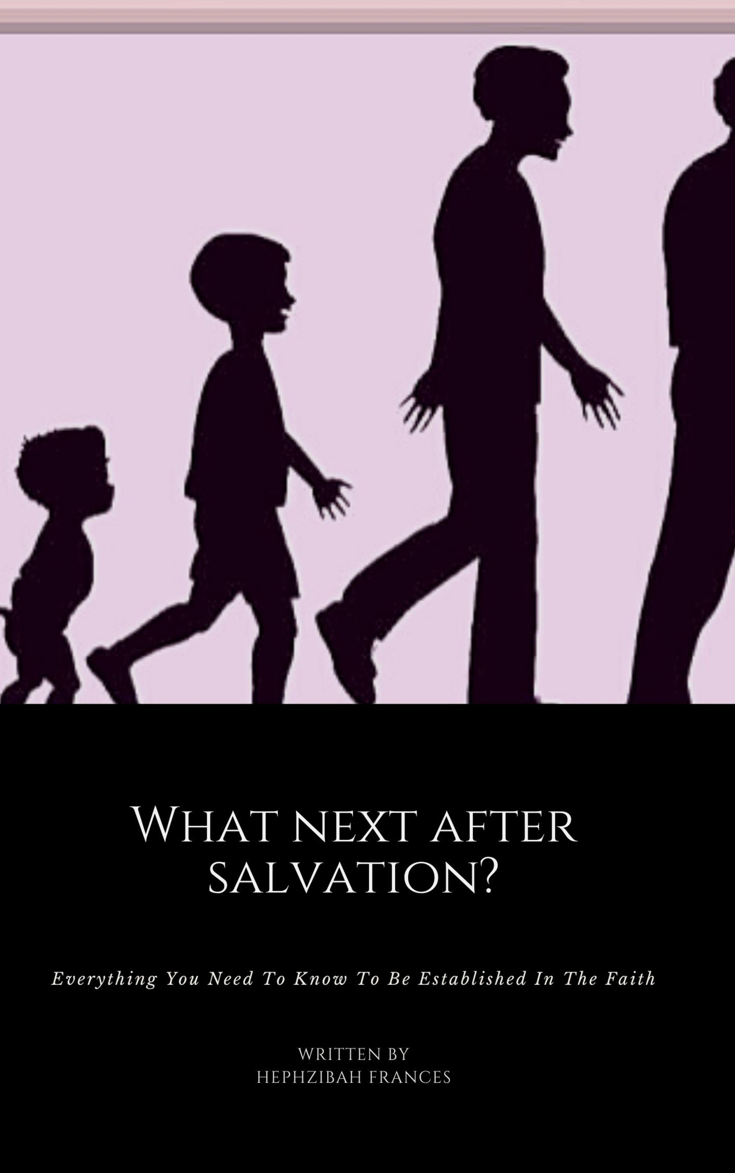 What Next After Salvation?