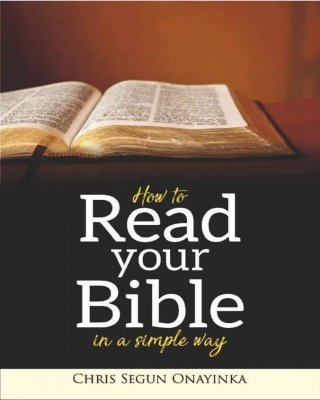 How To Read Your Bible In A Simple Way by Chris Segun    | OkadaBooks