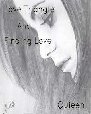 Love Triangle(Book One) Finding Love(Book Two) ssr