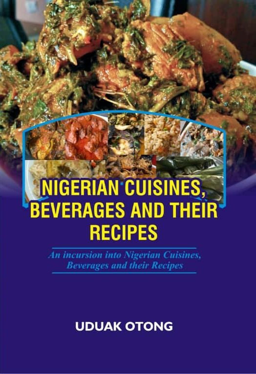NIGERIAN CUISINES, BEVERAGES AND THEIR RECIPES