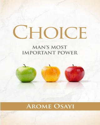 CHOICE: MAN'S MOST IMPORTANT POWER