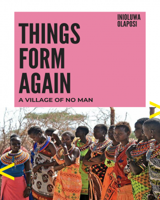 Things Form Again (A village of no Man)