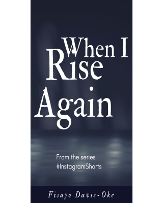 WHEN I RISE AGAIN (#InstagramShorts)