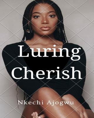 Luring Cherish