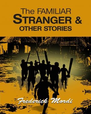 The Familiar Stranger & Other Stories