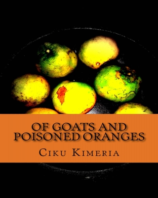 Of goats and poisoned oranges (preview chapters)