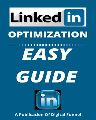 LinkedIn Optimization Easy Guide