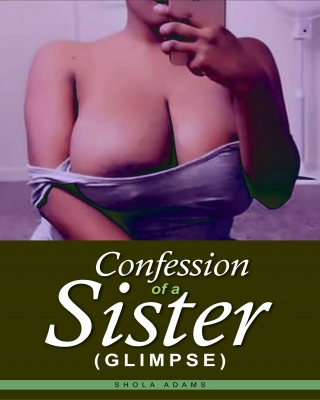 Confession of a Sister (Glimpse) - Erotic Story - Adult Only (18+)