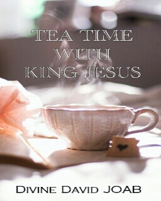 TEA TIME WITH KING JESUS (Encounter kids)