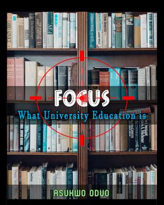Focus: What University Education Is