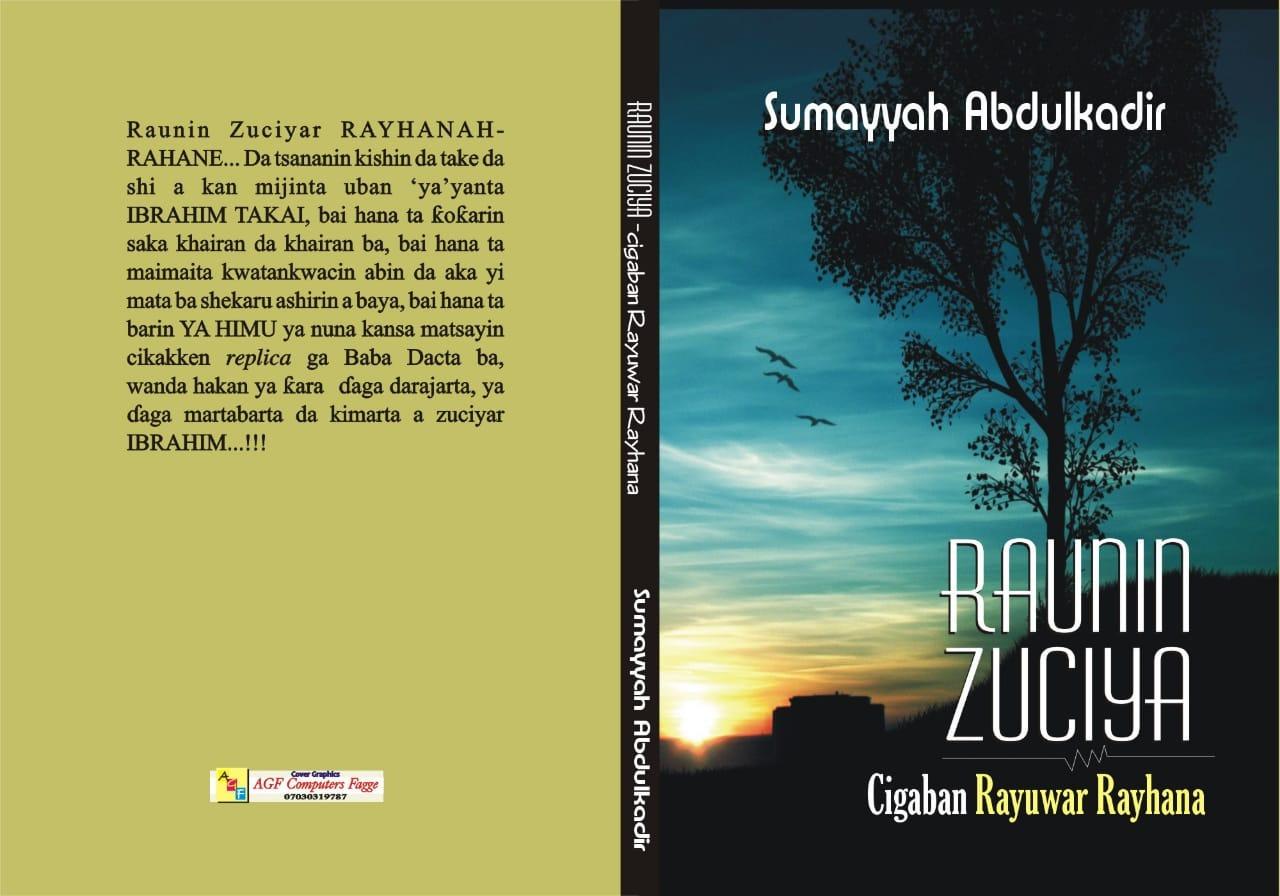 RAUNIN ZUCIYA (Cigaban Labarin Rayuwar Rayhanah)