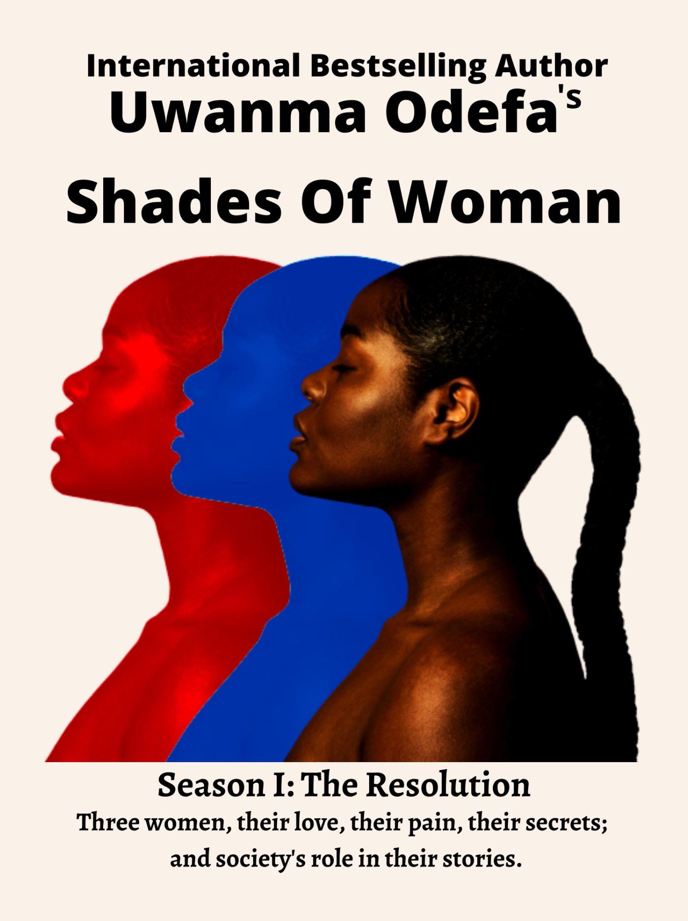 Shades Of Woman. Season I: The Resolution