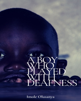A Boy Who Played With Deafness