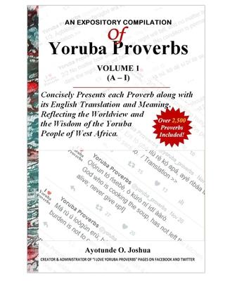 An Expository Compilation of Yoruba Proverbs, Volume 1 (A