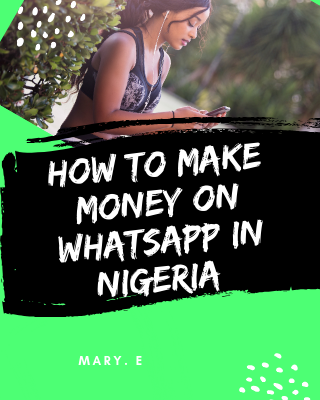 How To Make Money On WhatsApp in Nigeria