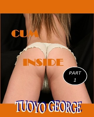 CUM INSIDE (Part 1) - Adult Only (18+)