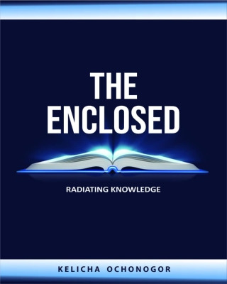 THE ENCLOSED: Radiating Knowledge