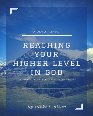 Reaching Your Higher Level In God