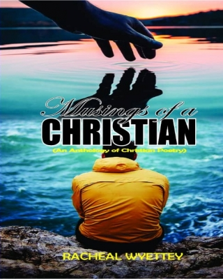 Musings of a Christian: (An Anthology of Christian Poetry)