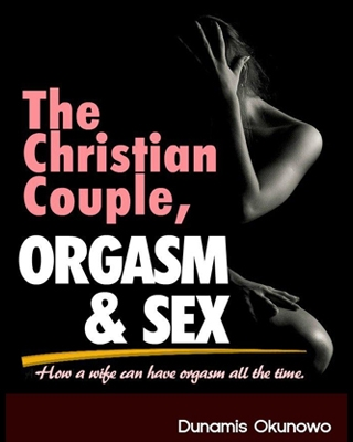 The Christian Couple, Orgasm, and Sex - Adult Only (18+)