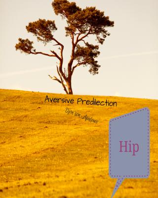 Aversive Predilection