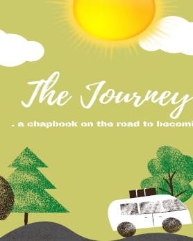 The Journey [A chapbook on the road to becoming]