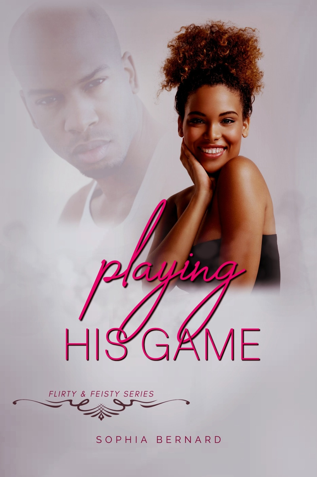 Playing His Game (Flirty & Feisty Series)