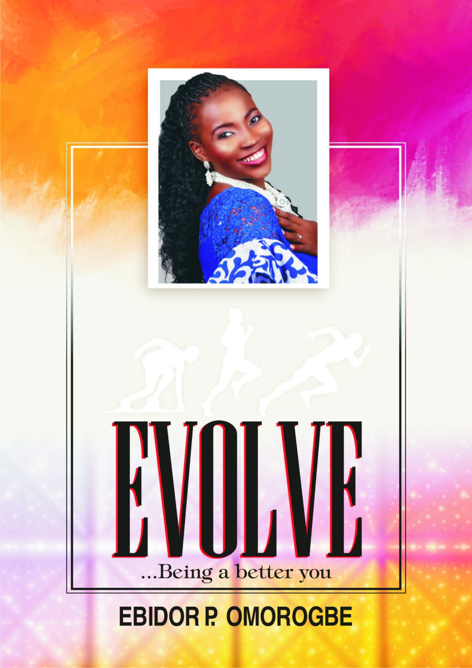 EVOLVE...Being a better you