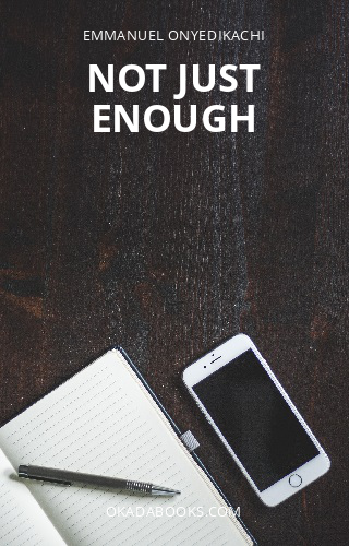 Not Just Enough