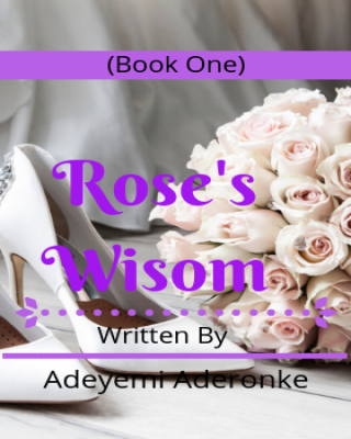 Rose's Wisdom (Book One)