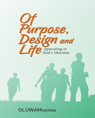 Of Purpose, Design and Life